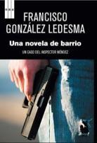 una-novela-de-barrio_francisco-gonzalez-ledesma_libro-OAFI510