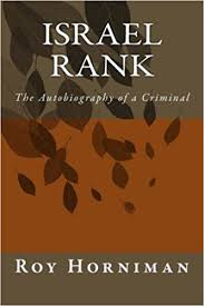 Israel Rank: The Autobiography of a Criminal (1907): Horniman, Roy:  9781499176810: Amazon.com: Books